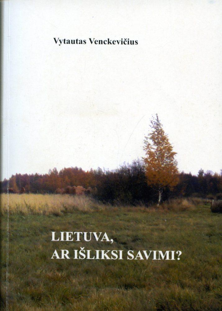 Lietuva, ar išliksi savimi?