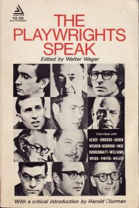 The playwrights speak / edited by Walter Wager; with an introduction by Harold Clurman. New York: Delta Book, 1968. xxx, 290 p.