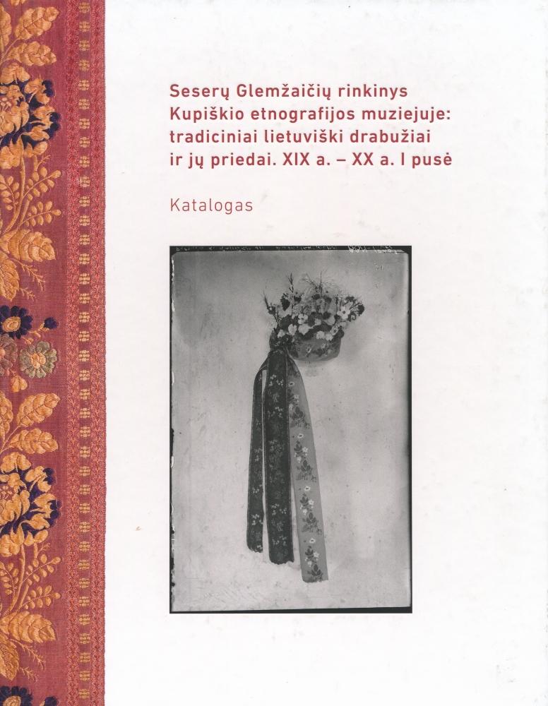 Seserų Glemžaičių rinkinys Kupiškio etnografijos muziejuje