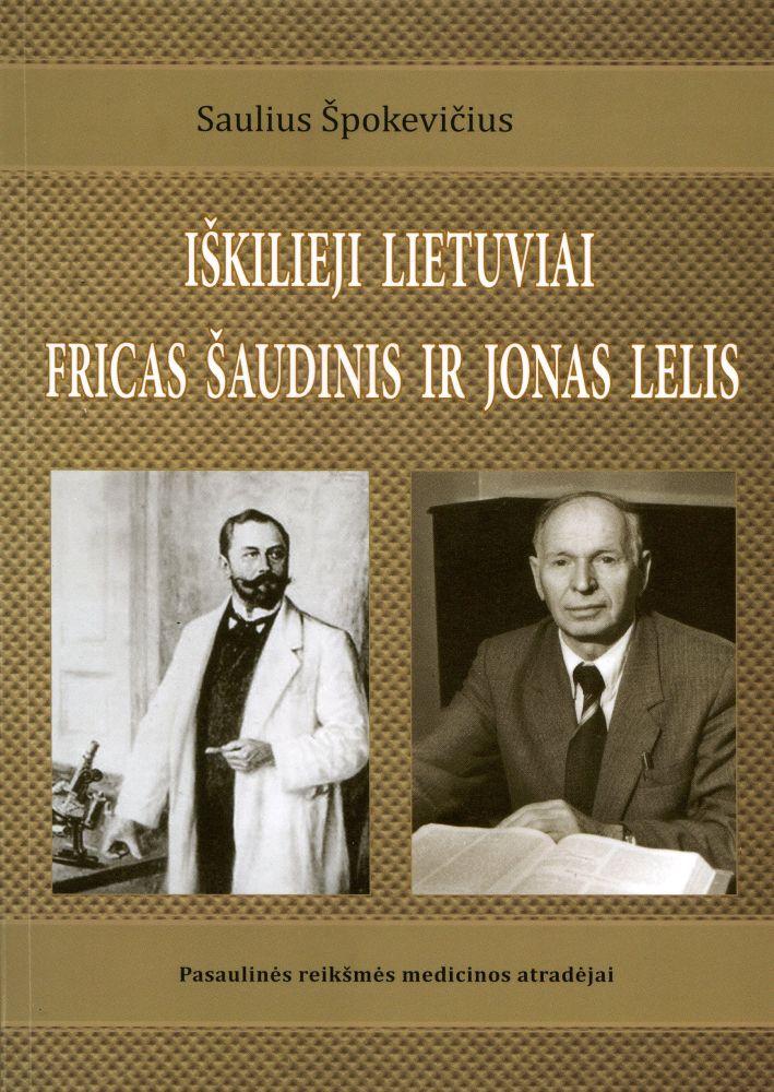 Iškilieji lietuviai Fricas Šaudinis ir Jonas Lelis