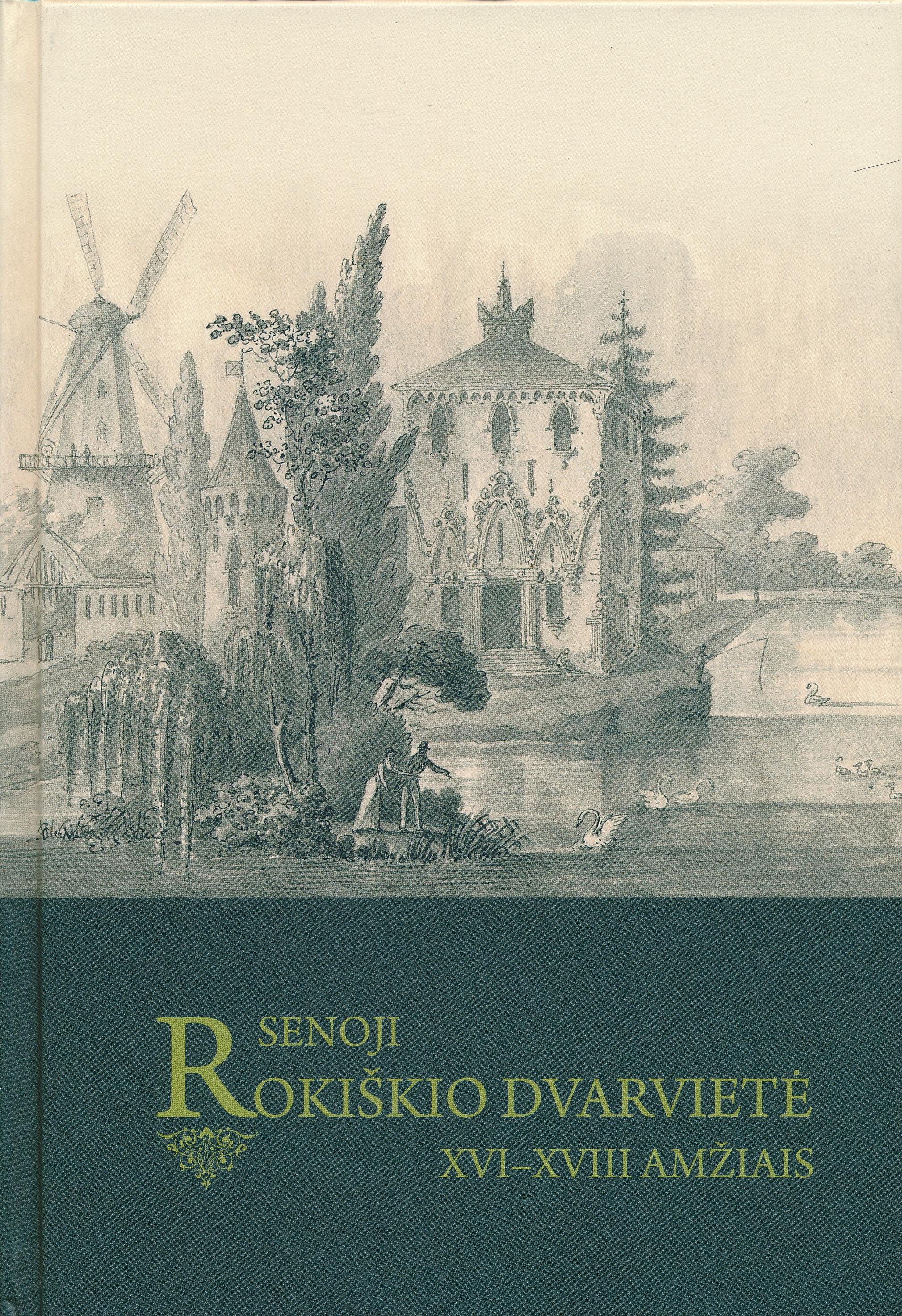 Senoji Rokiškio dvarvietė XVI–XVIII amžiais