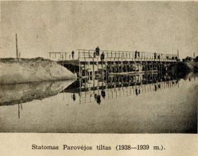5. Statomas Parovėjos tiltas. 1938–1939 m.