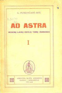 """Ad astra: romanas / G. Petkevičaitė-Bitė. - Kaunas; Marijamolė : """"Dirvos"""" b-vė, 1933. - 1 d."""