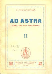 """Ad astra: romanas / G. Petkevičaitė-Bitė. - Kaunas; Marijamolė : """"Dirvos"""" b-vė, 1933. - 2 d."""