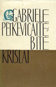 Raštai. [T.] 1: Krislai : [apsakymai ir atsiminimai] / Gabrielė Petkevičaitė-Bitė. - Vilnius : Vaga, 1966. - 772, [1] p.