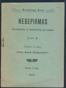 Nebepirmas / parašė B. [Gabrielė Petkevičaitė-Bitė]. - [Jelgava]: spausdinta pas M. Jankų, Bitėnuose, 1902. - 23 p.