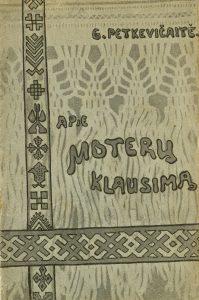 Apie moterų klausimą / [Gabrielė Petkevičaitė-Bitė]. - Vilnius : [s.n.], 1910. - 15 p.