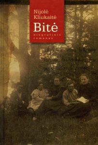 Bitė: biografinis romanas / Nijolė Kliukaitė. – Vilnius: Lietuvos rašytojų sąjungos leidykla, 2009 (Vilnius : Logotipas). – 271, [1] p.