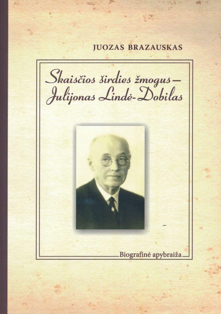 Skaisčios širdies žmogus – Julijonas Lindė-Dobilas