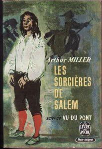 Arthur Miller. Les sorcières de Salem; Vu du Pont