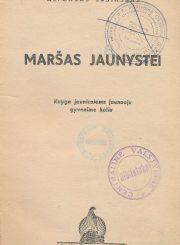 Sušinskas, Alfonsas. Maršas jaunystei. Kaunas, 1937. 256 p.