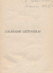 Kamantauskas, Viktoras. Kalbėkime lietuviškai. Kaunas, 1933. 89 p.