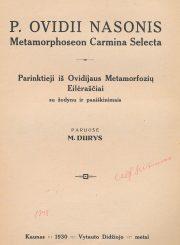 Ovidijus. Parinktieji iš Ovidijaus metamorfozių eilėraščiai / paruošė M. Durys. Kaunas, 1930. 104 p.