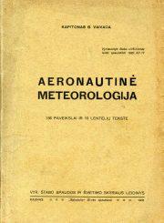 Vaivada, Bronius. Aeronautinė meteorologija: 136 paveikslai ir 10 lentelių tekste. Kaunas: Vyr. štabo Spaudos ir švietimo skyrius, 1931. 250 p.