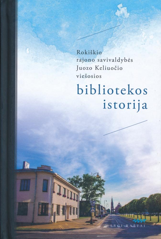 Rokiškio rajono savivaldybės Juozo Keliuočio viešosios bibliotekos istorija