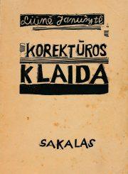 "Janušytė, Liūnė. Korektūros klaida / Liūnė Janušytė ; Viktoras Petravičius. - [Kaunas] (""Varpas""), [1938]. - 174 p. : iliustr."