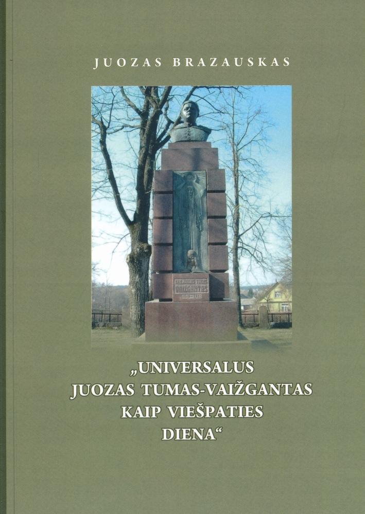 """""""Universalus Juozas Tumas-Vaižgantas kaip viešpaties diena"""""""
