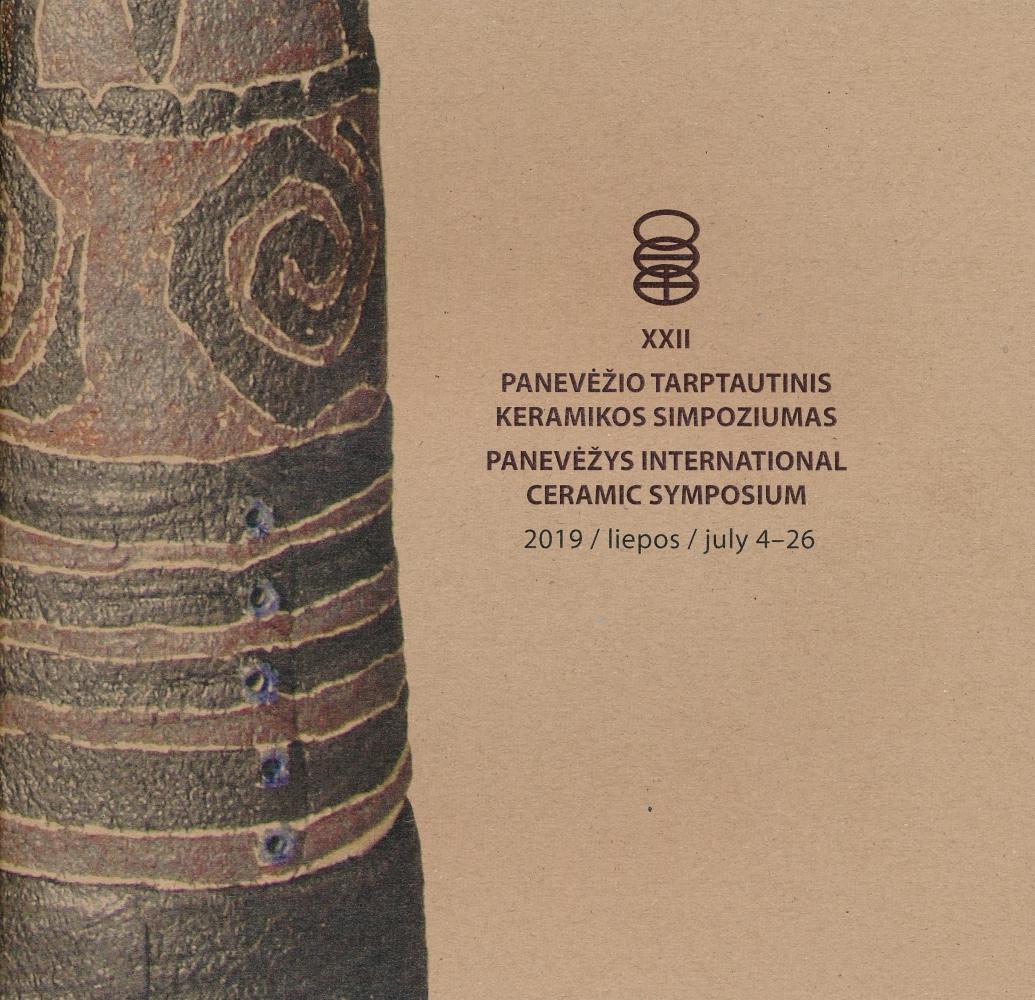 XXII Panevėžio tarptautinis keramikos simpoziumas. 2019