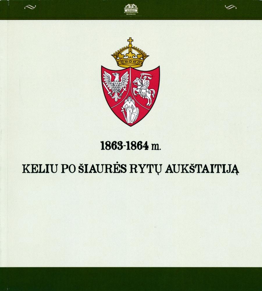 1863–1864 m. keliu po Šiaurės Rytų Aukštaitiją