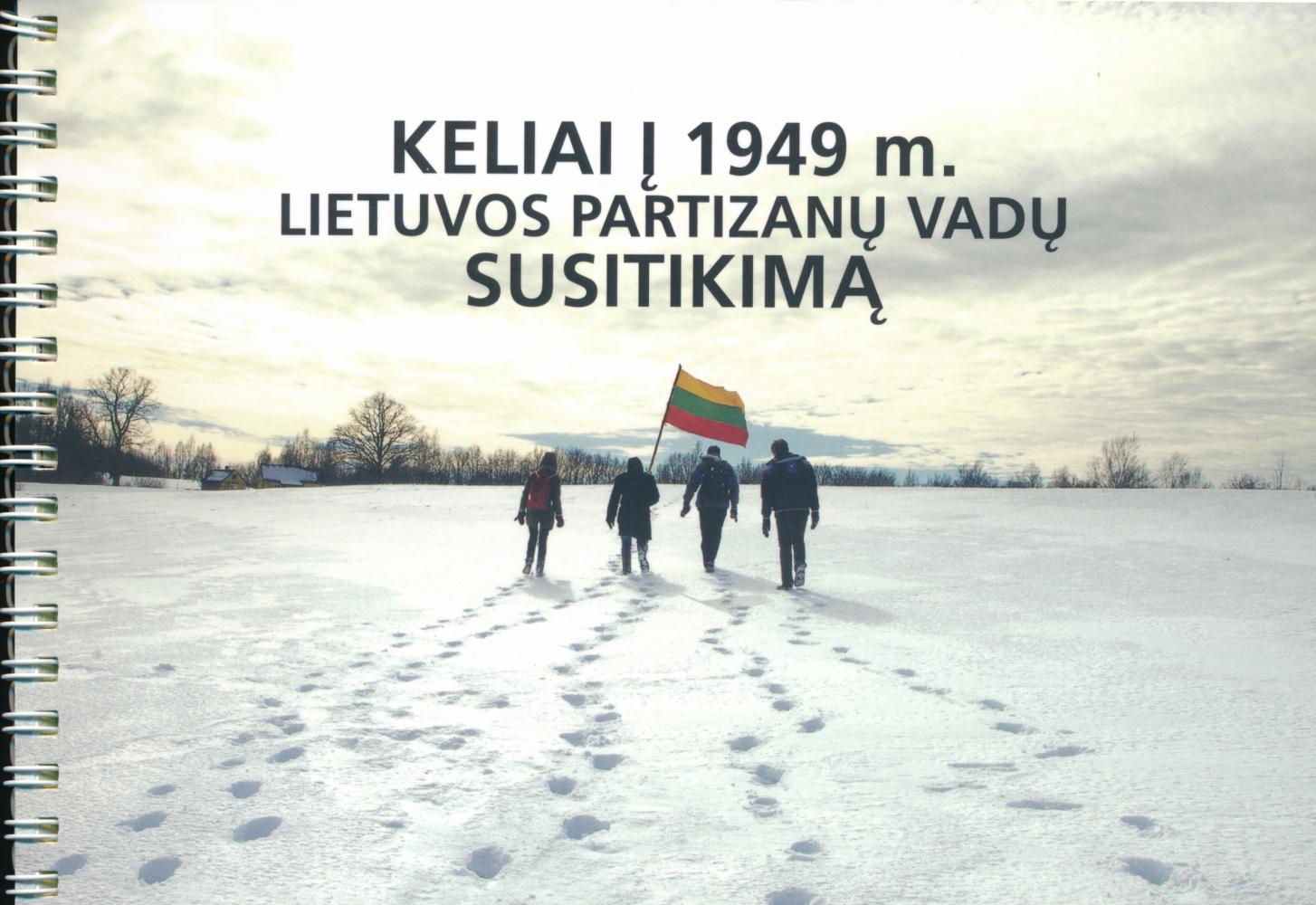 Keliai į 1949 m. Lietuvos partizanų vadų susitikimą
