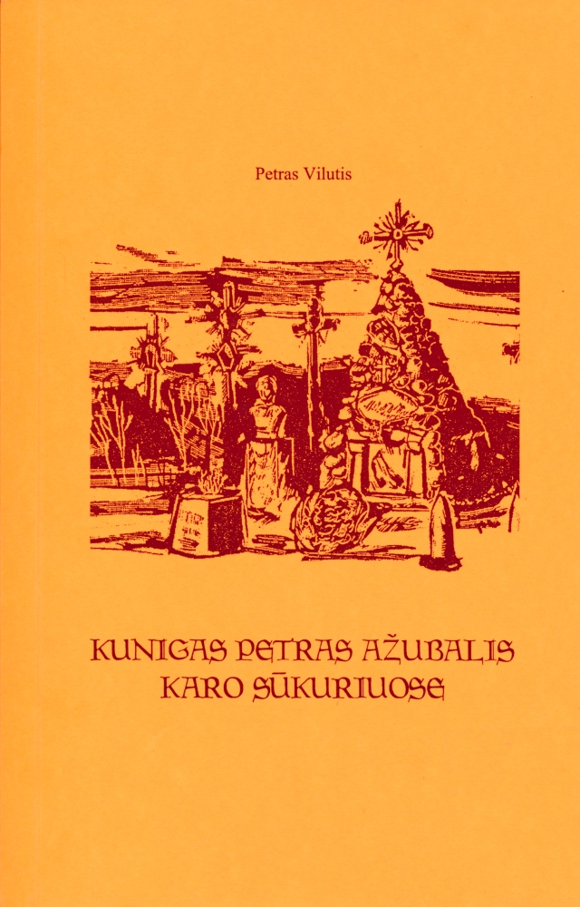 Kunigas Petras Ažubalis karo sūkuriuose