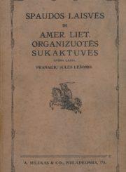 Spaudos laisvės ir Amer. liet. organizuotės sukaktuvės. 2-ra laida. Philadelphia, [1929]. [16], 782, [8] p. : iliustr.