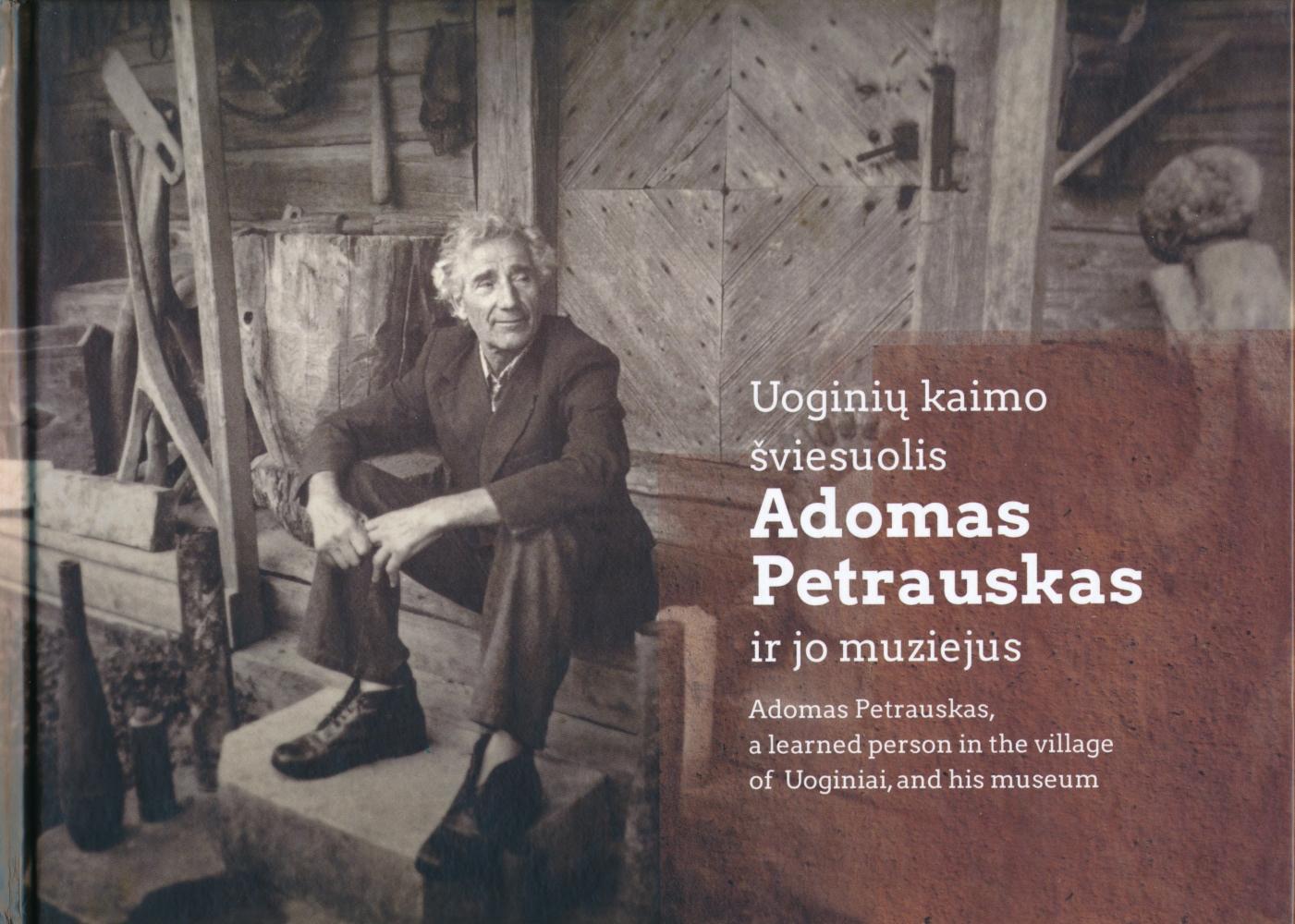 Uoginių kaimo šviesuolis Adomas Petrauskas