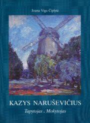Čiplytė, Joana Viga. Kazys Naruševičius: tapytojas, mokytojas. - Vilnius : Homo liber, 1999 (Vilnius : Vilspa). - 119 p. : iliustr.