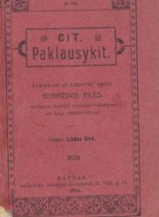Cit! Paklausykit!. Kaunas, 1914. 199 p.: iliustr.