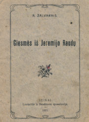 Tilvytis, Jurgis. Giesmės iš Jeremijo raudų. Seinai, 1913. 16 p.