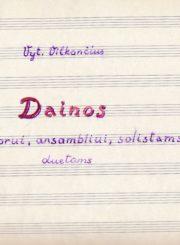 """Vytauto Vilkončiaus rankraštinių natų sąsiuvinio """"Dainos: chorui, ansambliui, solistams, duetams"""" antraštinis lapas. Panevėžys. 1953 m. Panevėžio apskrities Gabrielės Petkevičaitės-Bitės viešoji biblioteka, Vytauto ir Silvijos Vilkončių šeimos fondas F154-56"""