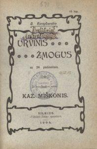Urvinis žmogus : su 24 piešinėliais / D. Koropčevskio; iš rusų kalbos vertė Kaz. Miškonis. Vilnius, 1905. PAVB S10395