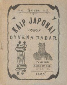 Kairys S. Kaip japonai gyvena dabar / parašė Dėdė. [Vilnius], 1906. PAVB S 15649
