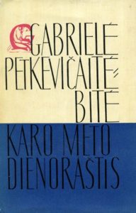 Raštai [T.] 2 : Karo meto dienoraštis / Gabrielė Petkevičaitė-Bitė. Vilnius, 1966. PAVB S Ga-740