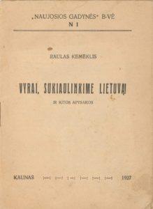 Vyrai, sukiaulinkime Lietuvą! ir kitos apysakos / Raulas Kemeklis. Kaunas, 1927. PAVB S 3857