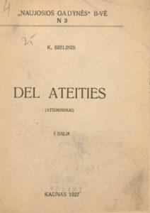 Del ateities. D. 1 / K. Bielinis. Kaunas, 1927. PAVB S 02-11838