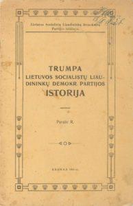 Trumpa Lietuvos socialistų liaudininkų demokr. partijos istorija / parašė R.. Kaunas, 1919. PAVB S 10-3649