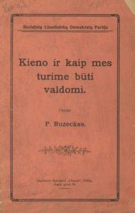 Kieno ir kaip mes turime būti valdomi / P. Ruzeckas. [S. l] , [1919]. PAVB S 10-3359