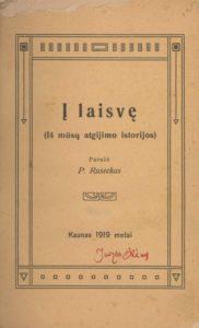 Į laisvę : (iš mūsų atgijimo istorijos) / P. Ruseckas. Kaunas, 1919. PAVB S 3215