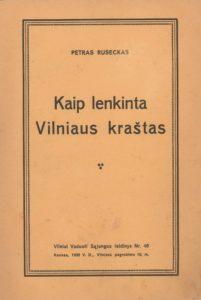 Kaip lenkinta Vilniaus kraštas / Petras Ruseckas. Kaunas, 1930. PAVB S 3261