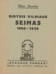 Didysis Vilniaus Seimas, 1905–1930 / Petras Ruseckas. Kaunas, 1930. PAVB S 10-371