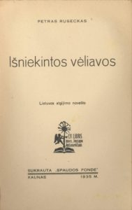 Išniekintos vėliavos : Lietuvos atgijimo novelės / Petras Ruseckas. Kaunas, 1935. PAVB S 09-7423