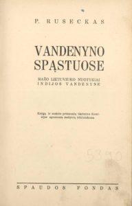 Vandenyno spąstuose : mažo lietuviuko nuotykiai Indijos vandenyne / P. Ruseckas. [Kaunas], [1940]. PAVB S 09-7381