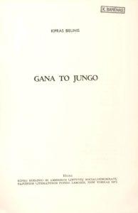 Gana to jungo / Kipras Bielinis. New York (N. Y.), 1971 (New York (N. Y.). PAVB Ba 16001