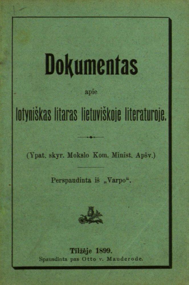 Visendorfas, Henrijis. Dokumentas apie lotyniškas litaras lietuviškoje literaturoje / [iš rusų k. vertė Jonas Vileišis]. Tilžė, 1899. [2], 44, [1] p.