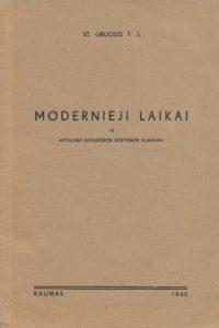 Modernieji laikai ir aktualieji katalikiškos doktrinos klausimai / St. Gruodis. Kaunas, 1940. PAVB Du 02-8733