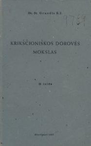 Krikščioniškos dorovės mokslas / St. Gruodis . Stuttgart, 1947. PAVB S 5207