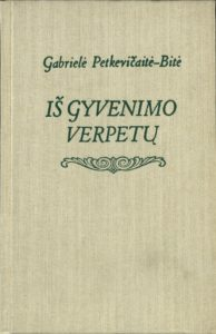Iš gyvenimo verpetų / Gabrielė Petkevičaitė-Bitė. Kaunas, 1990. PAVB b 5873