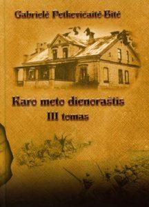 Karo meto dienoraštis. T. 3. / G. Petkevičaitė-Bitė. Panevėžys, 2008–2011. PAVB B 09-1526