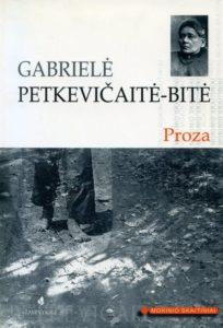 Proza / Gabrielė Petkevičaitė-Bitė. Vilnius, [2005]. PAVB B 05-11617